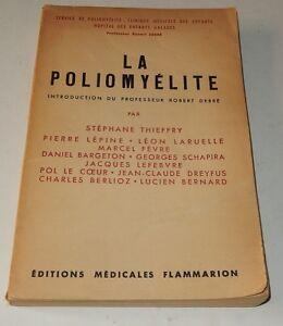 La POLIOMYELITE Etudes Médicales et Sociales Editions Médicales FLAMMARION 1950