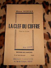LA CLEF DU COFFRE - Pièce en 4 actes - Manu Borias - Ed. de l'Amical, 1955