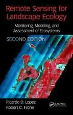Remote Sensing for Landscape Ecology by Ricardo D Lopez (author), Robert C Frohn