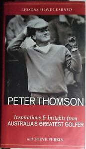 Lessons I have Learned: Inspirations and Insights from Australia's Greatest Golf