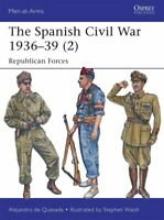 The Spanish Civil War 1936-39 (2) Republican Forces 9781782007852 | Brand New