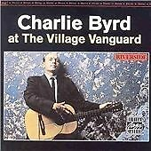 CHARLIE BYRD 'AT THE VILLAGE VANGUARD' -  NEW CD - FREE 1ST CLASS POST