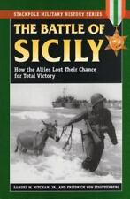 The Battle of Sicily: How the Allies Lost Their Chance for Total Victory (Stackp