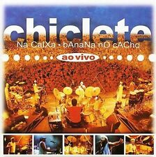 Chiclete Na Caixa, Banana No Cacho - Live 2003 by Chiclete Com Banana