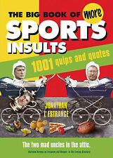 The Big Book of More Sports Insults, By L'Estrange, Jonathan,in Used but Accepta