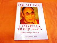dalai lama la via della tranquillità meditazioni per un anno 2004 edi cartonata