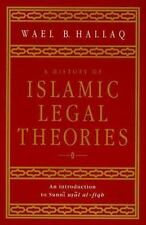 A History of Islamic Legal Theories : An Introduction to Sunni Usul Al-fiqh...