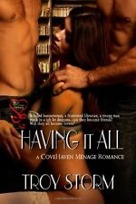 HAVING IT ALL (COVEHAVEN 1) Troy Storm EROTIC CONTEMPORARY MENAGE ~COMBINED SHIP
