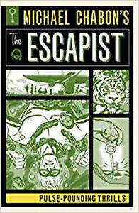 Michael Chabon's The Escapist Pulse-Pounding Thrills, Various,Chabon, Michael, E