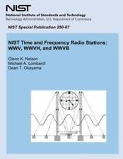 NIST Time and Frequency Radio Stations: WWV, WWVH, and WWVB by U. S....
