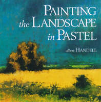 Painting The Landscape In Pastel by Handell, Albert|West, Anita Louise (Paperbac