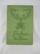 PETER IBBETSON By George Du Maurier, True 1st Edition 1st Printing 1891