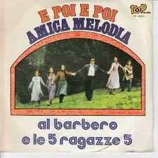 """Al Barbero E Le 5  Ragazze 5 Vinile 7"""" 45 giri E Poi E Poi / Amica Melodia Nuo"""
