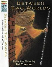 Phil Thornton ‎Between Two Worlds CASSETTE ALBUM Electronic New Age NWC 219