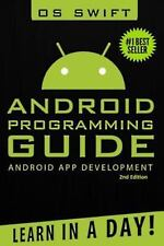 Android: App Development & Programming Guide: Learn In A Day! by Swift, Os