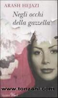 libro, negli occhi della gazzella, ARASH HEJAZI, PIEMME ED. COD.9788856615012