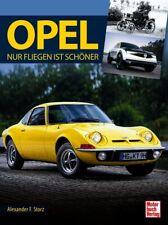 OPEL Nur Fliegen ist schöner Fanbuch Geschichte Modelle Baureihen Typen Buch !
