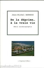 Livre  santé  de la déprime à la vraie vie  J. M. Barreau   book