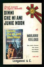 KELLOGG MARJORIE DIMMI CHE MI AMI JUNIE MOON LONGANESI 1972 I LIBRI POCKET 351