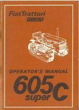 FIAT CRAWLER TRACTOR 605C SUPER OPERATORS MANUAL