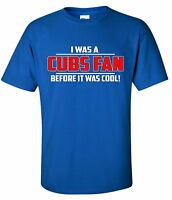 I WAS A CUBS FAN BEFORE IT WAS COOL! T-shirt Chicago Bryant Baez Rizzo Shirt