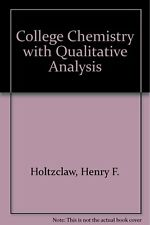 College Chemistry with Qualitative Analysis [Apr 01, 1984] Holtzclaw, Henry F.