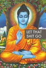 Laminated Let That Shit Go Poster Print 24x36