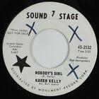 Northern Soul 45 KAREN KELLY Nobody's Girl SOUND STAGE 7 VG+ promo HEAR