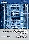 The Illustrated AutoCAD 2004 Quick Reference by Ralph Grabowski