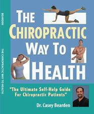 The Chiropractic Way to Health Ultimate Self-help Book- Back Pain Relief At Home