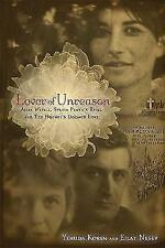Lover of Unreason: Assia Wevill, Sylvia Plaths Rival and Ted Hughes Doomed Love,