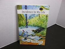 Incidence In My Life  George Sherblom