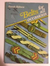 Belts for All Occasions by Sarah Hobson 1975 Handcraft Beltmaking Hobbies Craft