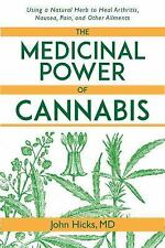 The Medicinal Power of Cannabis: Using a Natural Herb to Heal Arthritis, Nausea,