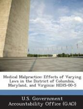 Medical Malpractice: Effects of Varying Laws in the District of Columbia, Maryla