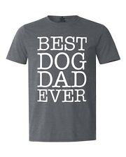 Best Dog Dad Ever T-Shirt Father's Day Gift Dog Lover Gift Fur Dad Rescue Dad