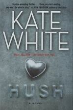 Hush by Kate White (2010, Hardcover)