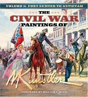 The Civil War Paintings of Mort Kunstler, Volume 1: Fort Sumter to Antietam (Har