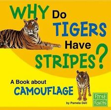 Why Do Tigers Have Stripes?: A Book About Camouflage (Why in the World-ExLibrary