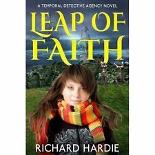 Leap of Faith: A Temporal Detective Agency Novel by Richard Hardie...
