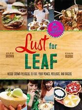 Lust for Leaf: Vegetarian Noshes, Bashes, and Everyday Great Eats--The Hot Knive