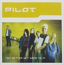 Pilot - You Better Get Used To It (2001)  CD  NEW/SEALED  SPEEDYPOST