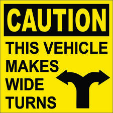 """Caution-This Vehicle Makes Wide Turns Sticker Decal 4"""" x 4"""""""