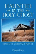 Haunted by the Holy Ghost: Memoirs of a Reluctant Prophet-ExLibrary