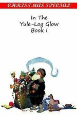 In the Yule-Log Glow Book I (2012, Paperback)