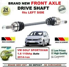 FOR VW GOLF SPORTSVAN 1.6 110bhp Auto 2014->on 1x NEW FRONT AXLE LEFT DRIVESHAFT