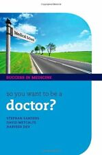 So you want to be a Doctor?: The ultimate guide to getting into medical school,