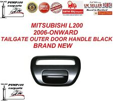 MITSUBISHI L200 2006-ONWARD REAR EXTERIOR OUTER TAILGATE BOOT DOOR HANDLE BLACK