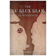 The Ku Klux Klan in Minnesota (Paperback or Softback)