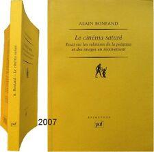 Le cinéma saturé 2007 Alain Bonfand essai relations peinture images en mouvement